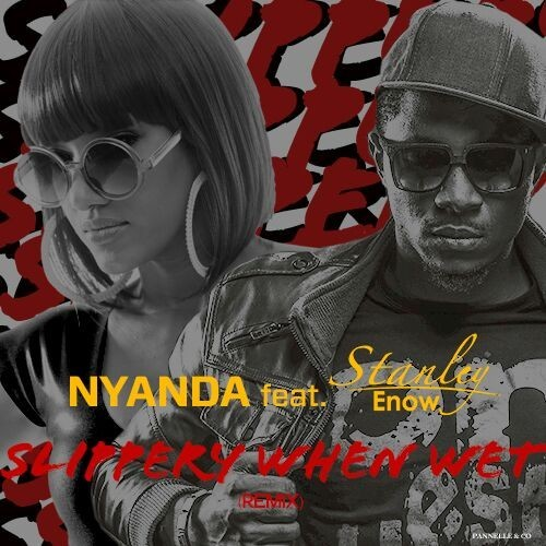 Slippery when Wet Rmx ft Nyanda